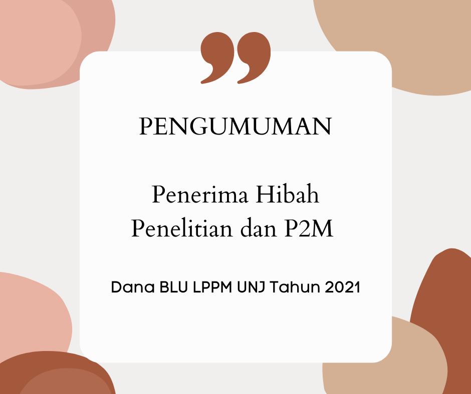 Pengumuman Penerimah Hibah Penelitian dan P2M BLU UNJ Tahun 2021